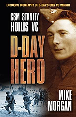 Amazon Com D Day Hero Cms Stanley Hollis Vc Ebook Mike