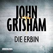 Die Erbin   John Grisham