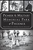 img - for Pioneer and Military Memorial Park of Phoenix (Landmarks) book / textbook / text book