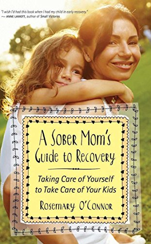A Sober Moms Guide To Recovery Taking Care Of Yourself To Take