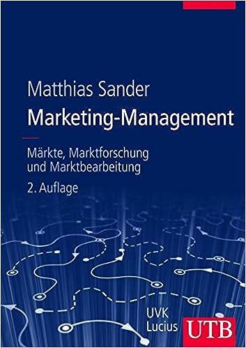 Marketing-Management  Märkte, Marktforschung und Marktbearbeitung -  Matthias Sander - Amazon.de  Bücher 32172ae960