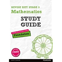 Revise Key Stage 3 Mathematics Study Guide - Preparing for the GCSE Foundation course: with FREE online edition