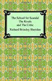 The School for Scandal, the Rivals, and the Critic, Richard Brinsley Sheridan, 1420927183