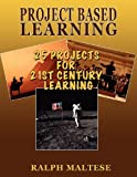 Project Based Learning, Ralph Maltese, 1457510596
