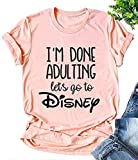 I'm Done Adulting Let's Go to Disney Cute T Shirt for Women Letter Graphic Disney World Tees Shirt Summer Tops (Medium, Pink)