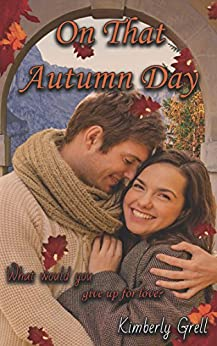 On That Autumn Day (Seasons of Love Book 1) by [Grell, Kimberly]