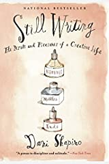 Still Writing: The Perils and Pleasures of a Creative Life Paperback