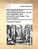 Two Speeches of an Honourable Gentleman, on the Late Negotiation and Convention with Spain The, Thomas Pownall, 1170124925