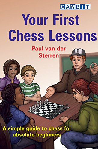 Download PDF Your First Chess Lessons - A simple guide to chess for absolute beginners