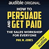 How to Persuade and Get Paid: The Sales Workshop