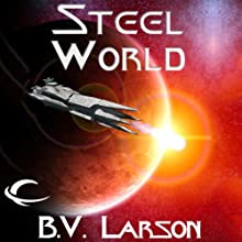 Steel World: Undying Mercenaries, Book 1 Audiobook by B. V. Larson Narrated by Mark Boyett