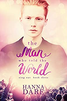 The Man Who Told the World: Sing Out 3 by [Dare, Hanna]