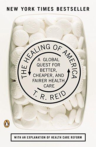 The Healing Of America by T. R. Reid
