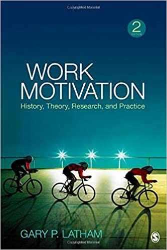 Work Motivation: History, Theory, Research, and Practice by Gary P. Latham (2011-12-05)