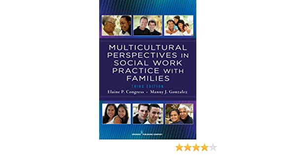 multicultural perspectives in working with families congress elaine p dsw gonzalez manny j dsw