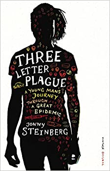 Three Letter Plague: A Young Man's Journey Through a Great Epidemic