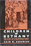Children of Bethany : The Story of a Palestinian Family, Aburish, Said K., 0253306760