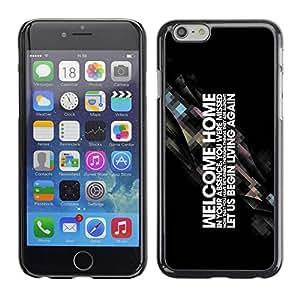 PC/Aluminum Funda Carcasa protectora para Apple Iphone 6 Cool Motivating Word Art Welcome Home Start Living / JUSTGO PHONE PROTECTOR