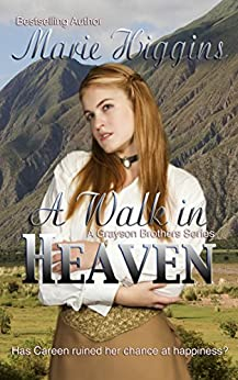 A Walk In Heaven (Historical Romance Suspense) (The Grayson Brothers Book 1) by [Higgins, Marie]