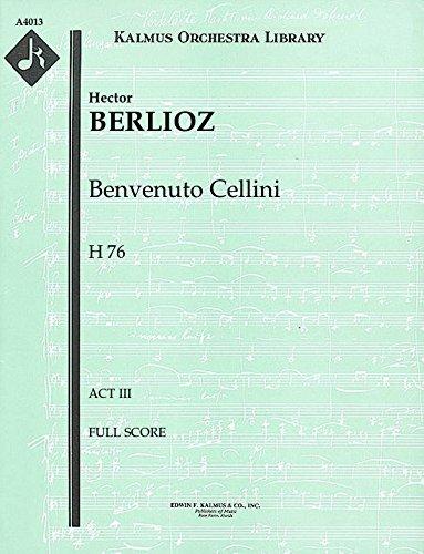 Benvenuto Cellini, H 76 (Act III): Full Score [A4013] by E.F.Kalmus
