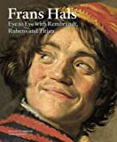 img - for Frans Hals: Eye to Eye with Rembrandt, Rubens and Titian book / textbook / text book