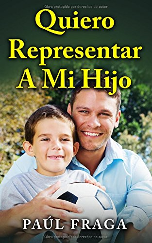 Descargar Libro Quiero Representar A Mi Hijo Paul Fraga