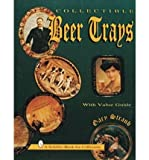 img - for [(Collectible Beer Trays )] [Author: Gary Straub] [Jan-1999] book / textbook / text book
