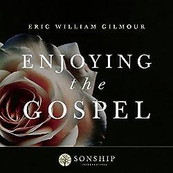 Enjoying the Gospel