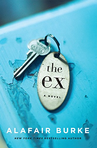 The Ex: A Novel [Alafair Burke] (Tapa Dura)