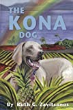 The Kona Dog, Ruth G. Zavitsanos, 1617980056