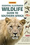 Sunbird Essential Illustrated Wildlife Guide to Southern Africa, David Bristow, 1920289062