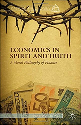 Economics in Spirit and Truth: A Moral Philosophy of Finance