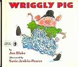 Wriggly Pig, Jon Blake, 0688112951