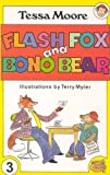 Flash Fox and Bono Bear, Tessa Moore, 1901737438
