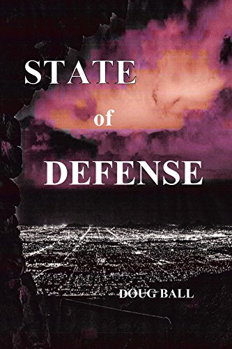 State of Defense by [Ball, Doug]