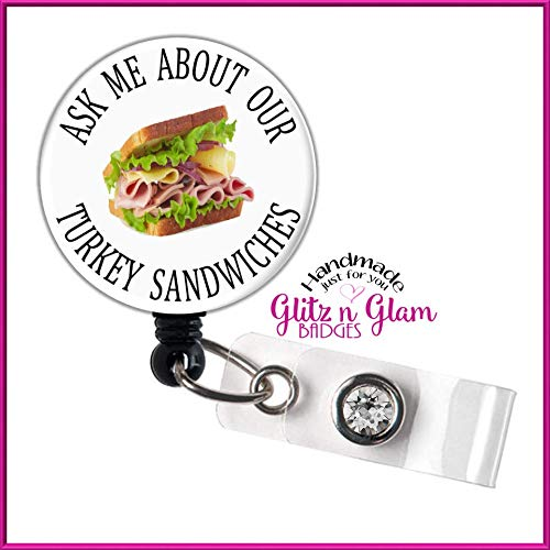 Sandwich Badge Reel Turkey Retractable Badge Holder Funny Nurse Badge Holder GG5182 Ask Me About Our Turkey Sandwiches Badge Reel