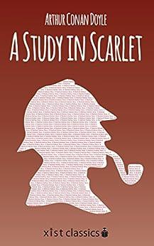 A Study in Scarlet: A Sherlock Holmes Story (Xist Classics) by [Doyle, Sir Arthur Conan]