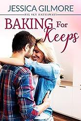 Baking for Keeps (Big Sky Hathaways Book 1)