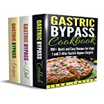Gastric Bypass: 3 in 1 Box Set - Gastric Bypass Cookbook, Gastric Bypass Diet Guide, Gastric Bypass Recipes | John Carter