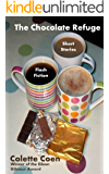 The Chocolate Refuge: short stories and flash fiction