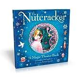 The Nutcracker: A Magic Theater Book