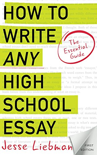 amazoncom how to write any high school essay the essential guide  how to write any high school essay the essential guide by liebman jesse