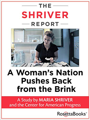 The Shriver Report: A Woman's Nation Pushes Back from the Brink (Tony Und Burch)
