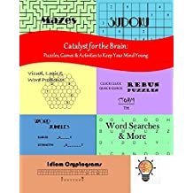 Catalyst for the Brain: Puzzles, Games, & Activities to Keep Your Mind Young