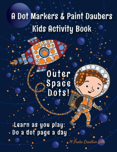 Download A Dot Markers & Paint Daubers Kids Activity Book: Outer Space Dots: Learn as you play: Do a dot page a day (Science) pdf epub