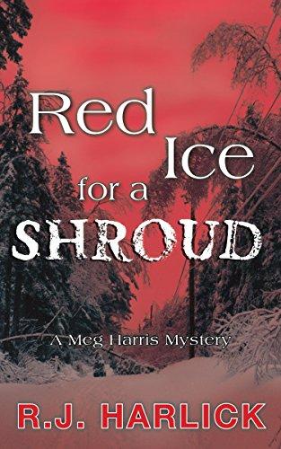 (Red Ice for a Shroud: A Meg Harris Mystery)
