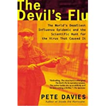 The Devil's Flu: The World's Deadliest Influenza Epidemic and the Scientific Hunt for the Virus That Caused It