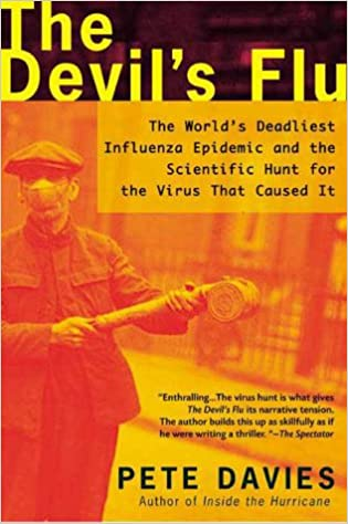 Devil's Flu: The World's Deadliest Influenza Epidemic and the Scientific Hunt for the Virus That Caused It