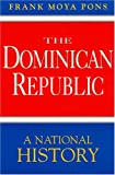 The Dominican Republic, Frank M. Pons, 1558761918