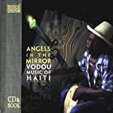 Image of Angels In The Mirror: Vodou Music Of Haiti